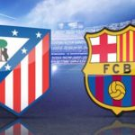 La Liga Barcelona vs Atletico Madrid